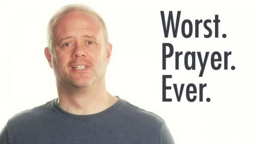 Video Illustration on Worst Prayer Ever