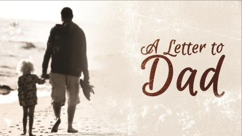 view the Video Illustration A Letter To Dad