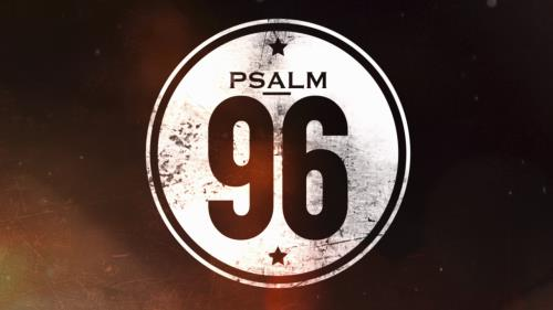 view the Video Illustration Psalm 96