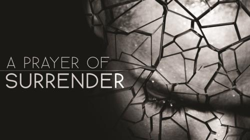 view the Video Illustration A Prayer Of Surrender Worship Intro