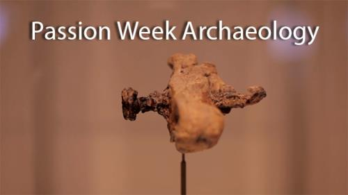 view the Video Illustration Passion Week Archaeology