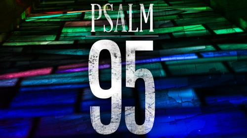 Video Illustration on 95: A Psalm Of Praise Worship Intro
