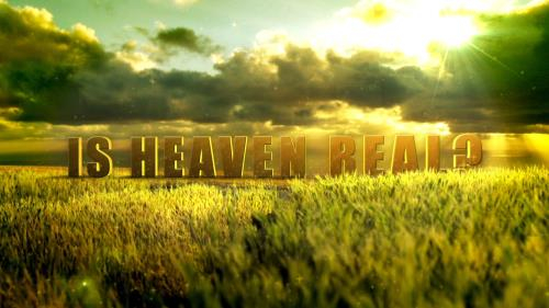 media Is Heaven Real?