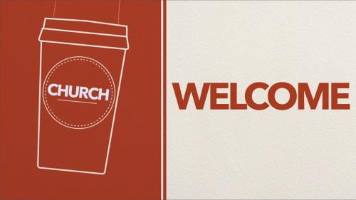 view the Video Illustration Church Welcome