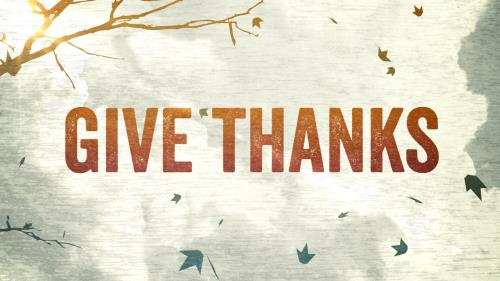 view the Video Illustration Give Thanks