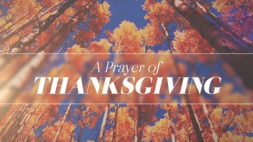 view the Video Illustration A Prayer Of Thanksgiving