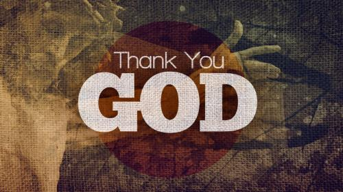 Video Illustration on Thank You God
