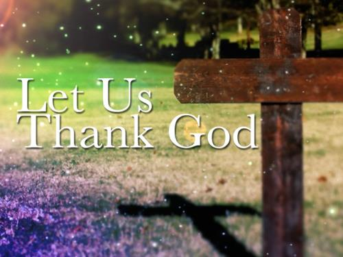 Video Illustration on Let Us Thank God