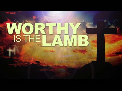Video Illustration on Worthy Is The Lamb