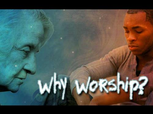 view the Video Illustration Why Worship