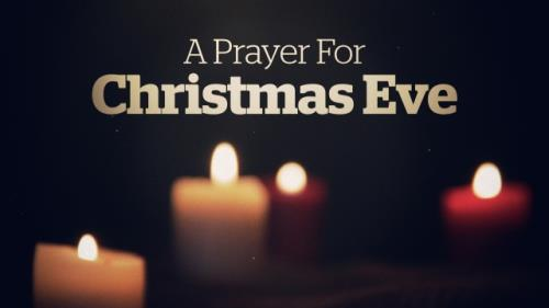 Video Illustration on A Prayer For Christmas Eve