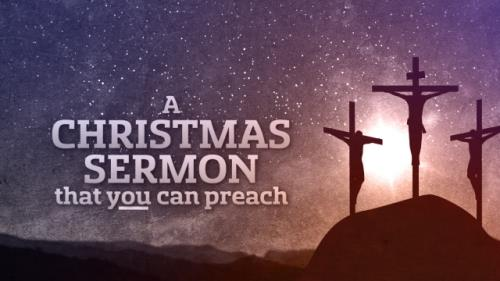 view the Video Illustration A Christmas Sermon You Can Preach
