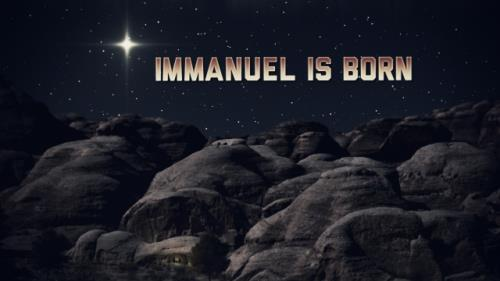 view the Video Illustration Immanuel Is Born