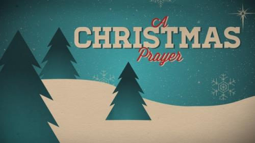 view the Video Illustration A Christmas Prayer