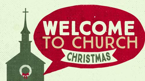 Video Illustration on Welcome To Church (Christmas)