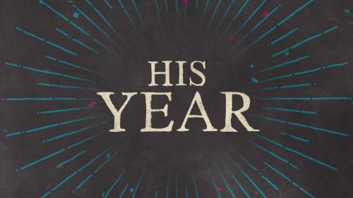 view the Video Illustration His Year