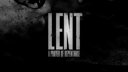 media Lent: A Prayer Of Repentance
