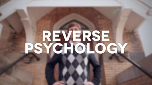 view the Video Illustration Reverse Psychology