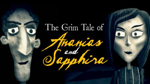 view the Video Illustration A Grim Tale: Ananias And Sapphira