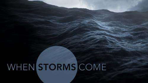 Video Illustration on When Storms Come
