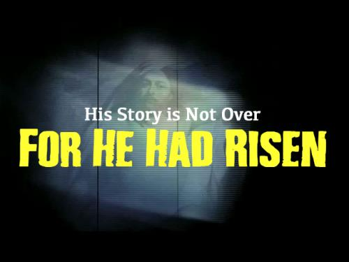 view the Video Illustration His Resurrection