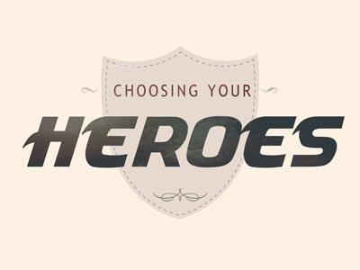 PowerPoint Template on Choosing  Your  Heroes