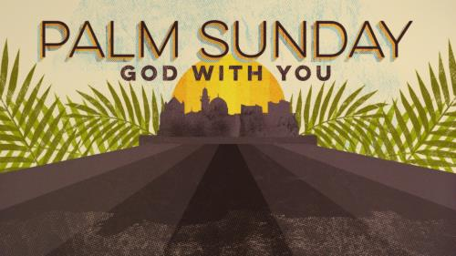 media Palm Sunday: God With You