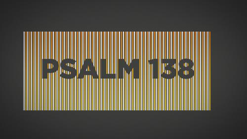 Video Illustration on Psalm 138 Worship Intro
