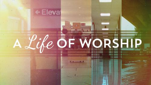 view the Video Illustration A Life Of Worship