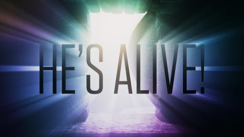 view the Video Illustration He's Alive (Easter)