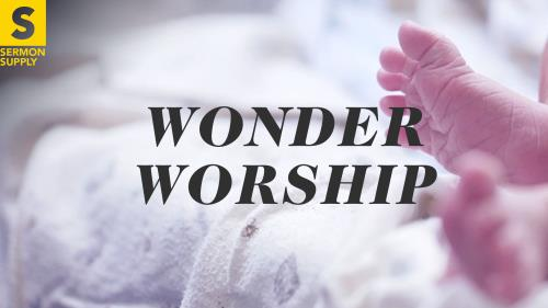 Video Illustration on Wonder Worship