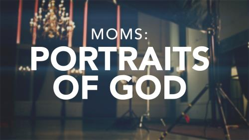 media Moms - Portraits Of God