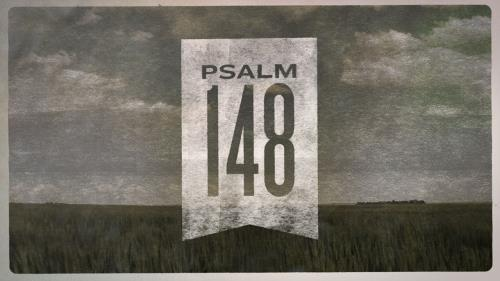 view the Video Illustration Psalm 148