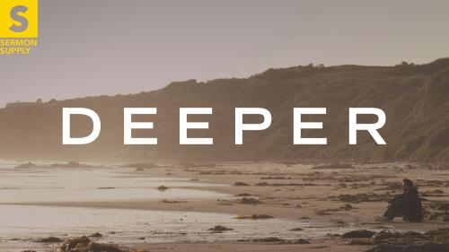 view the Video Illustration Deeper