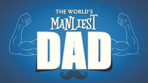 view the Video Illustration The World's Manliest Dad