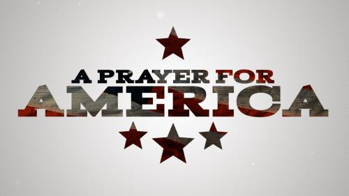 Video Illustration on A Prayer For America