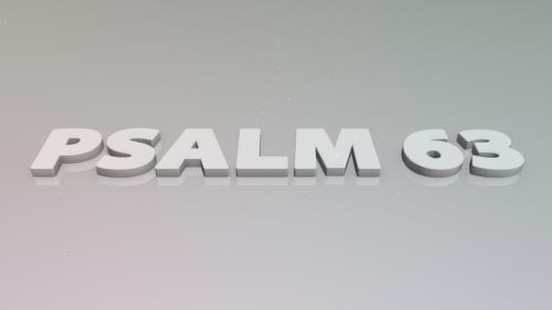 Video Illustration on Psalm 63