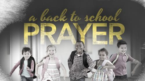 view the Video Illustration A Back To School Prayer
