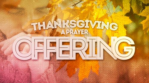 view the Video Illustration Thanksgiving (A Prayer Offering)
