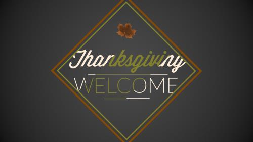 Video Illustration on Welcome (Thanksgiving)