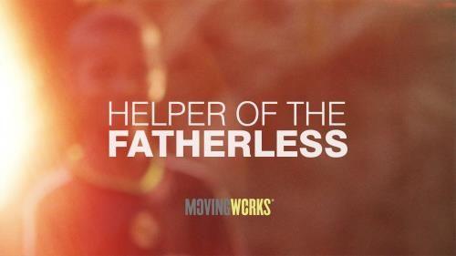 view the Video Illustration Helper Of The Fatherless
