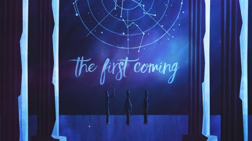 view the Video Illustration The First Coming