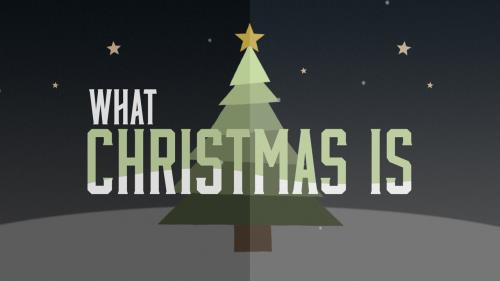 Video Illustration on What Christmas Is