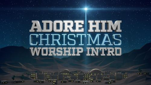 media Adore Him Christmas Worship Intro