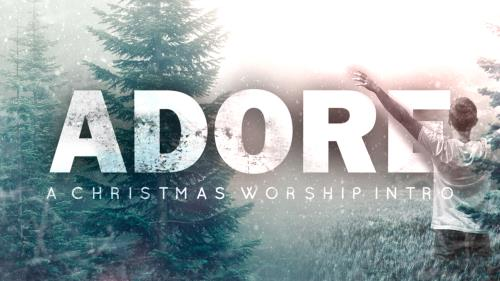 Video Illustration on Adore (A Christmas Worship Intro)