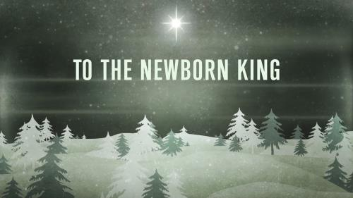 Worship Music Video on Newborn King (Version 2)