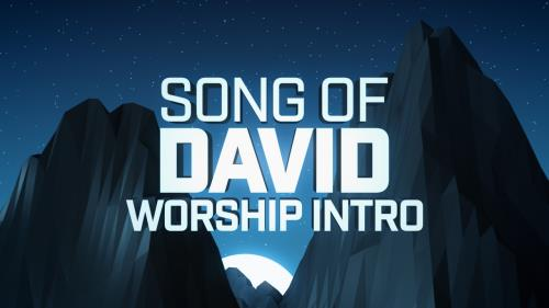 media Song Of David Worship Intro