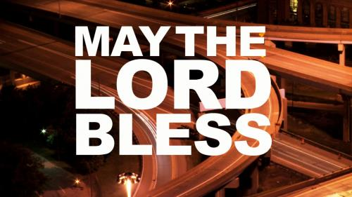 Video Illustration on May The Lord Bless You And Keep You