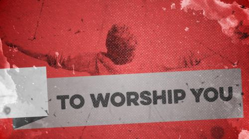 view the Video Illustration To Worship You