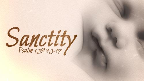 view the Video Illustration Sanctity (Psalm 139)